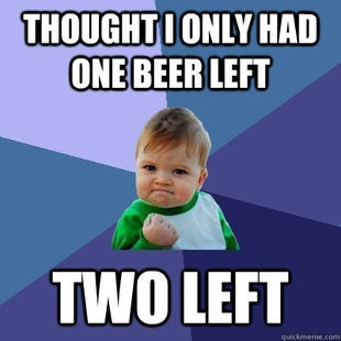 Thought I only had one beer left - Two left