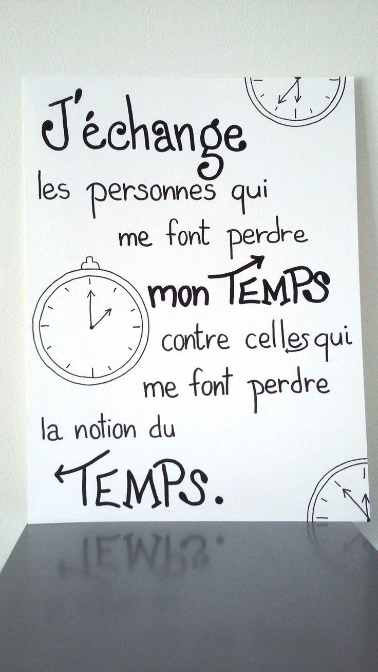 """Affiche citation """" j'échange les personnes qui me font perdre mon temps..."""""""