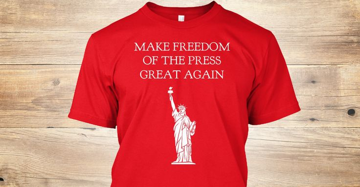 Discover Support A Free Press And A Strong Media! T-Shirt from Doug's T-Shirts only on Teespring - Free Returns and 100% Guarantee - What makes America great? A free press! Buy one...