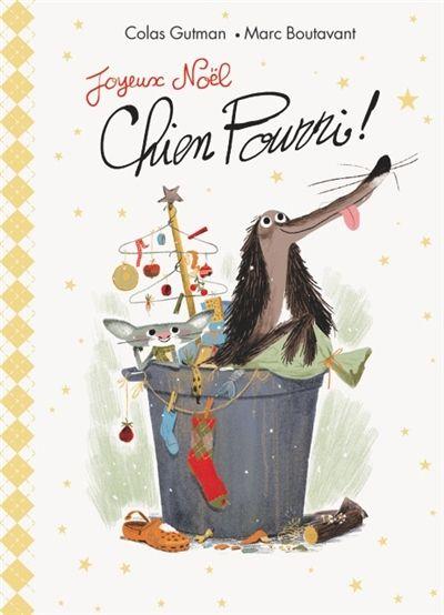 Joyeux Noël chien pourri! / Colas Gutman, Marc Boutavant. - Ecole des Loisirs, 2014