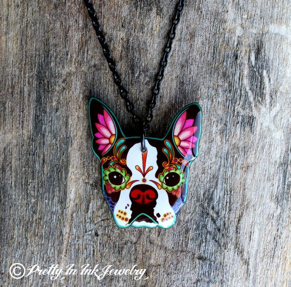 Day of the Dead Boston Terrier Sugar Skull Dog Necklace.....@Nicole Cooper I thought of you when I saw this! :D