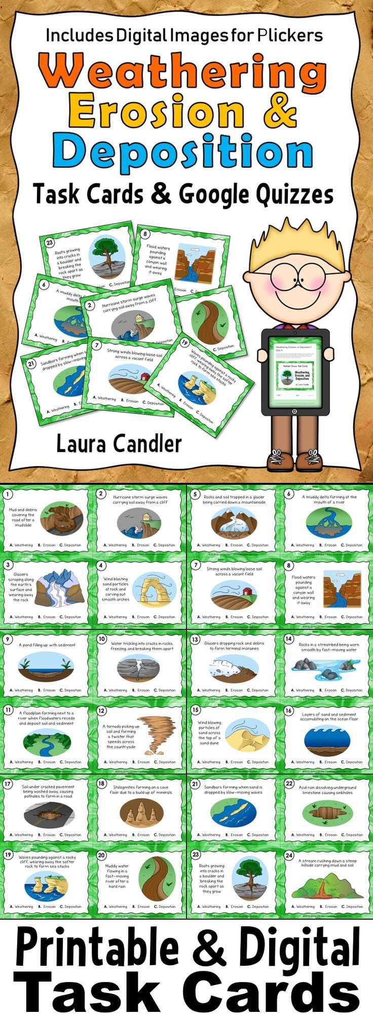 Weathering and Erosion Task Cards and Google Quizzes - 24 printable task cards and task card images that show how weathering, erosion, and deposition change the earth's landforms. Perfect for active engagement science lessons, cooperative learning games, independent practice, whole-class review, and formative assessment. Also includes 2 self-grading Google Classroom quizzes!