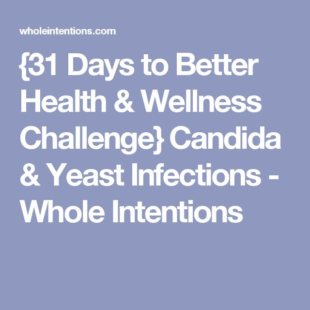{31 Days to Better Health & Wellness Challenge} Candida & Yeast Infections - Whole Intentions