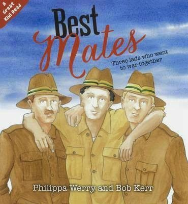 """""""Best mates : three lads who went to war together"""", by Philippa Werry and Bob Kerr -  Three young soldiers in the story are best friends from school, and they leave New Zealand together to go and fight at Gallipoli. Conditions are tough and Joe gets sick, but his mates help him off on the hospital ship. Then Harry is fatally wounded and his burial has to take place on the cliff-top, away from the snipers. Many years later, when the two men fly to Gallipoli and lay poppies on Harry's grave"""""""
