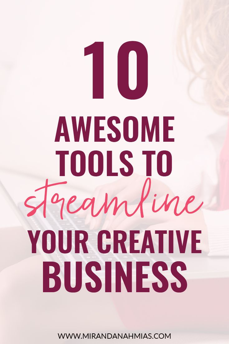Streamline Your Creative Business with These 10 Awesome Tools NOW