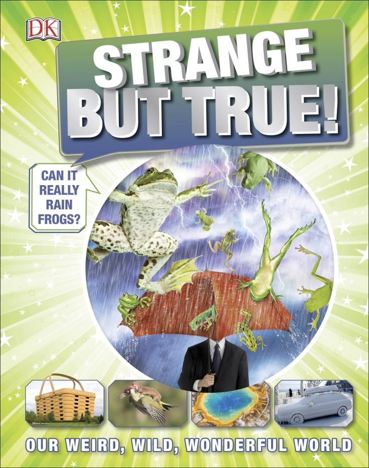 """Strange but true!"" by Andrea Mills.  Strange But True is an eye-popping compendium of extreme, bizarre and weird animals, places and strange phenomena."