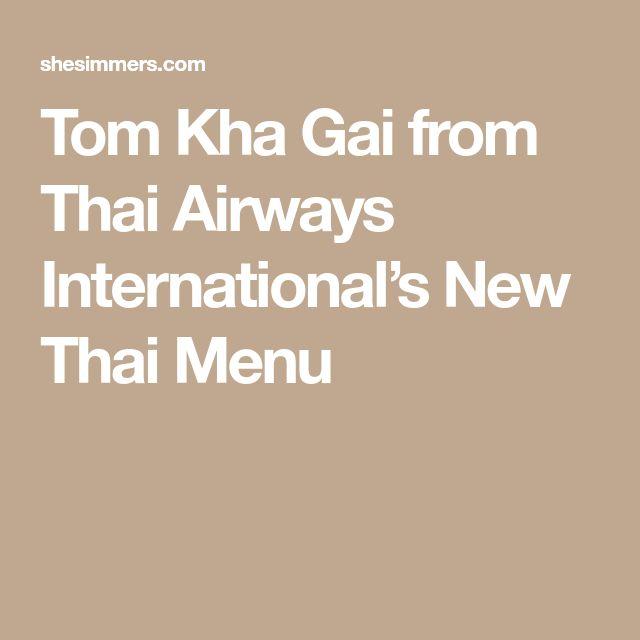 Tom Kha Gai from Thai Airways International's New Thai Menu