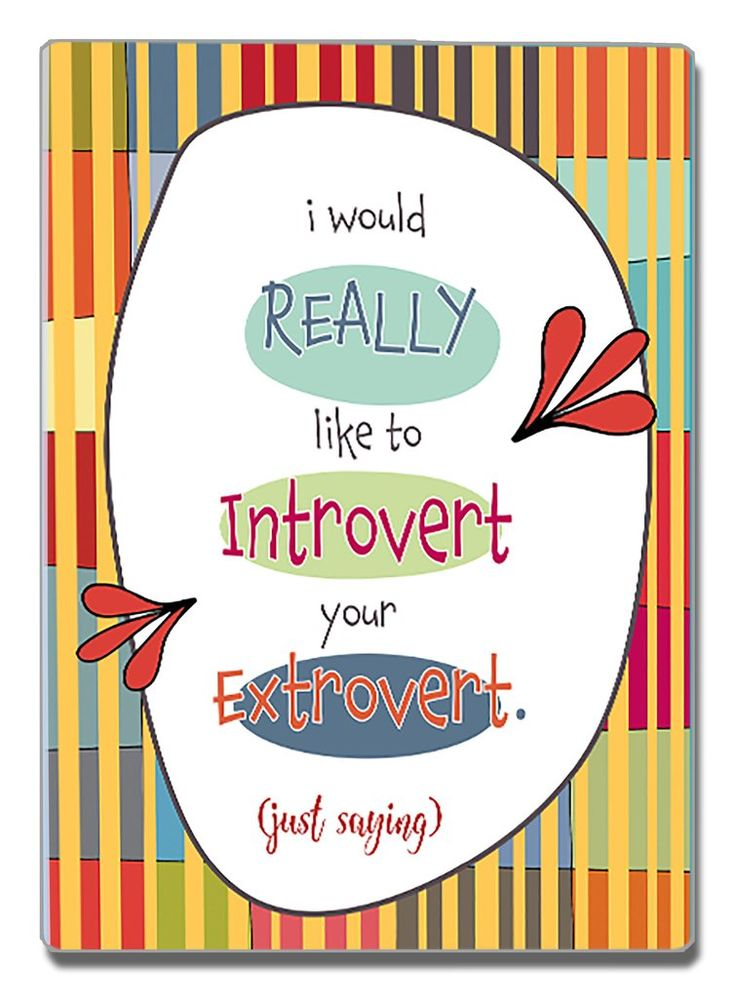 Introverting Your Extrovert -  a hilarious Speak Your Mind Refrigerator Magnet from Kat Mariaca Studio
