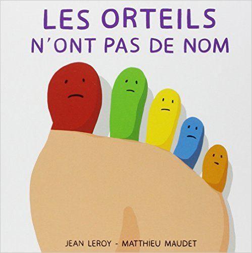 Amazon.fr - Les orteils n'ont pas de nom - Jean Leroy, Matthieu Maudet - Livres