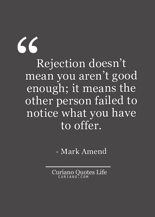 The 25+ Best Quotes About Rejection Ideas On Pinterest