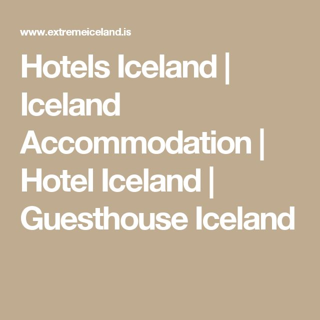Hotels Iceland | Iceland Accommodation | Hotel Iceland | Guesthouse Iceland