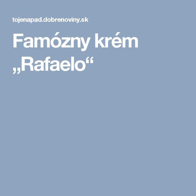 """Famózny krém """"Rafaelo"""""""