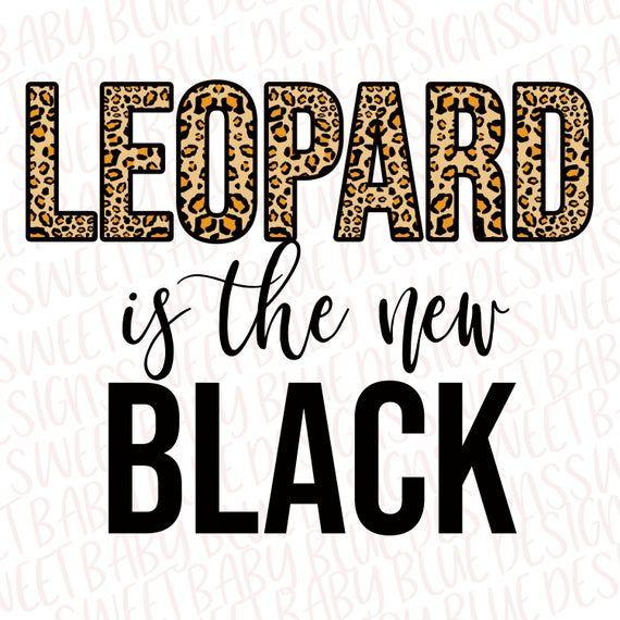 Leopard Is The New Black Digital Instant Download Png Clipart In 2021 Clip Art Cricut Projects Vinyl Halloween Deco Mesh