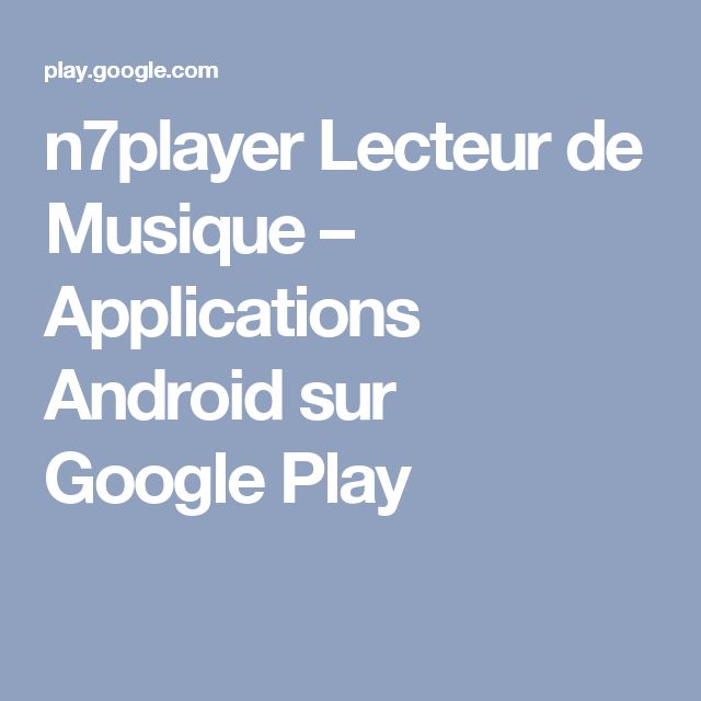 n7player Lecteur de Musique – Applications Android sur Google Play