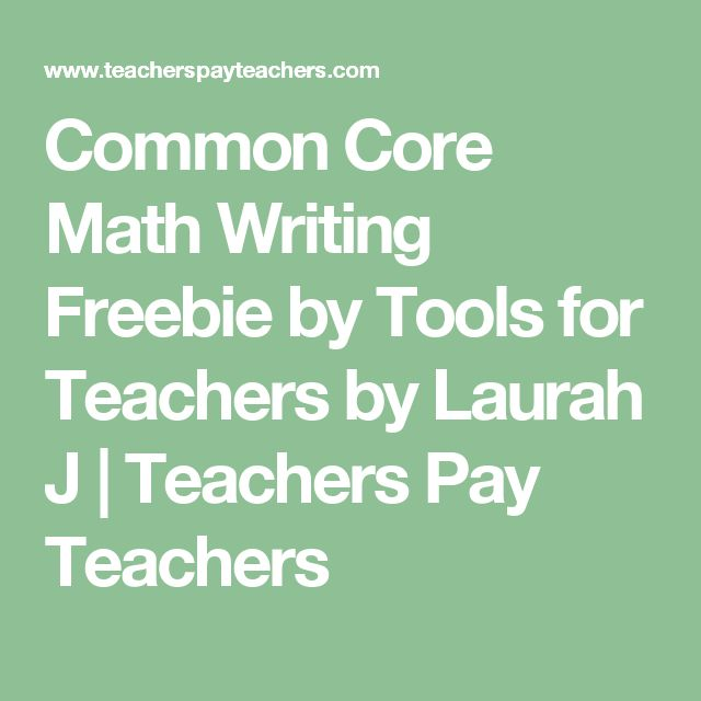 Common Core Math Writing Freebie by Tools for Teachers by Laurah J | Teachers Pay Teachers
