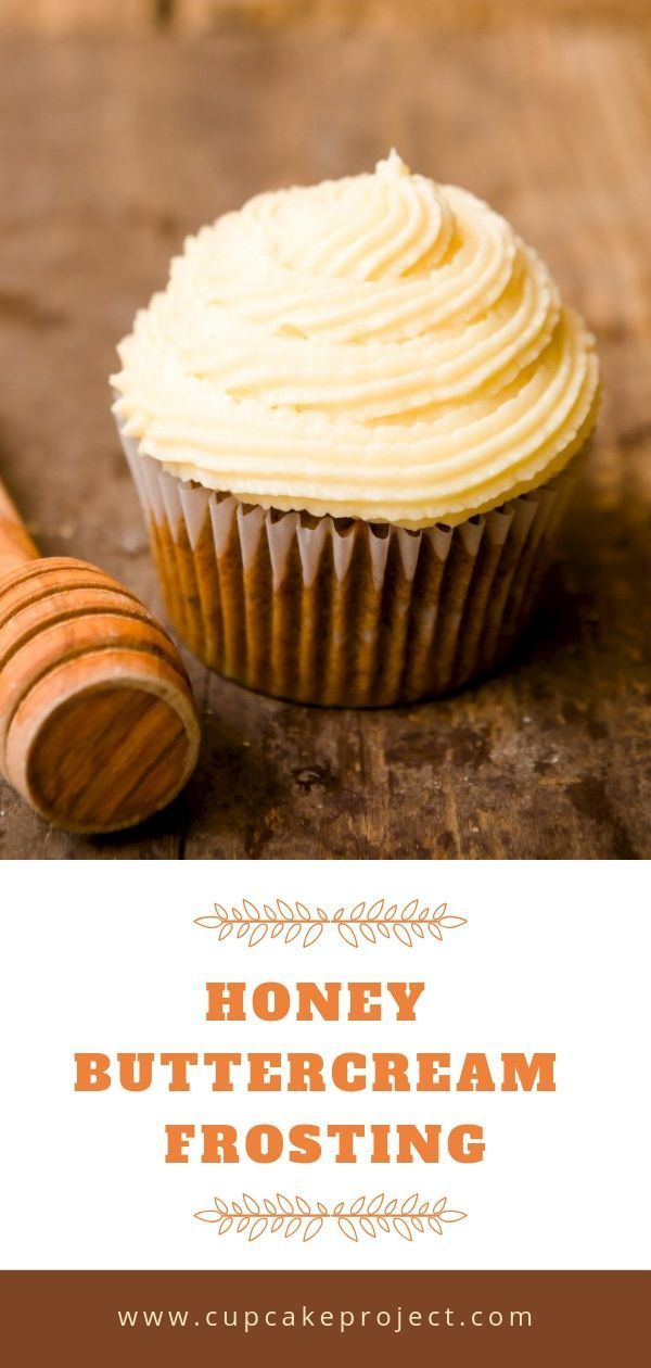 The Secret To Perfect Honey Buttercream Frosting Cupcake Project Recipe Frosting Recipes Easy Frosting Recipes Icing Recipe