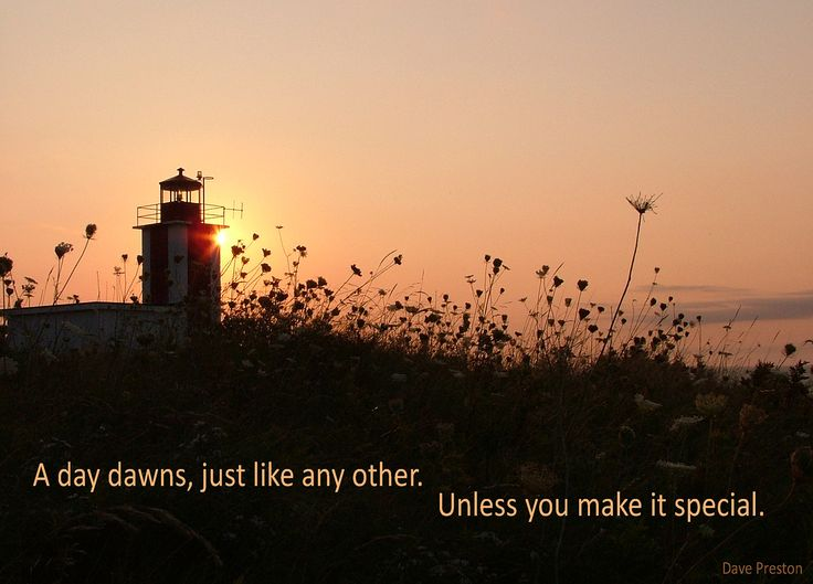 The day dawns, and you can make it special. #love #romance #inspiration
