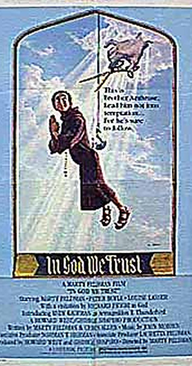 Directed by Marty Feldman.  With Marty Feldman, Peter Boyle, Louise Lasser, Richard Pryor. Raised in a Trappist monastery, the innocent Brother Ambrose sets out to find money to save the bankrupt monastery. His education in worldliness is provided by a hooker. He eventually petitions G.O.D. for the cash.
