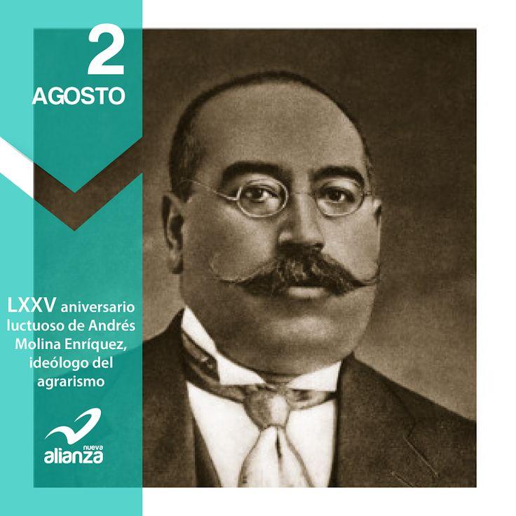 2 de agosto LXXV aniversario luctuoso de Andrés Molina Enríquez, destacado ideólogo del agrarismo.