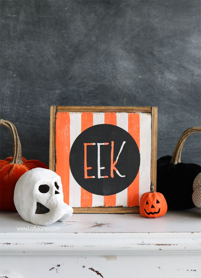 "Easy DIY Halloween striped ""Eek!"" sign.. super cute for the spooky holiday and includes cut file to make your own!"