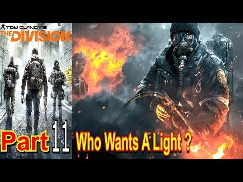 Who Wants A Light ? The Division Part 11 Walkthrough Gameplay Lets Play Live Commentary - YouTube