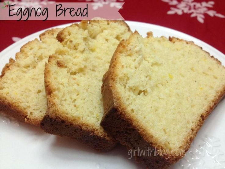 Eggnog Bread from GirlWithBlog.com | foodie time | Pinterest