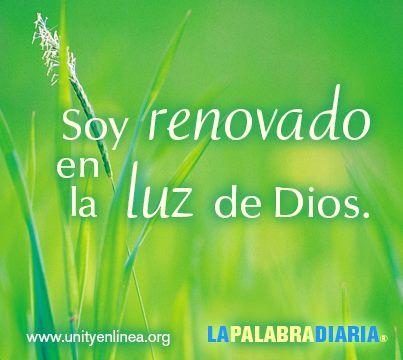 Soy renovado en la luz de Dios.