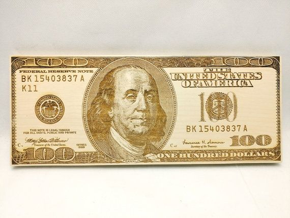 Hey, I found this really awesome Etsy listing at https://www.etsy.com/listing/483213460/100-dollar-bill-wood-laser-engraving