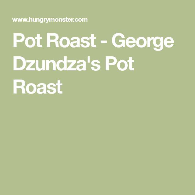 Pot Roast - George Dzundza's Pot Roast