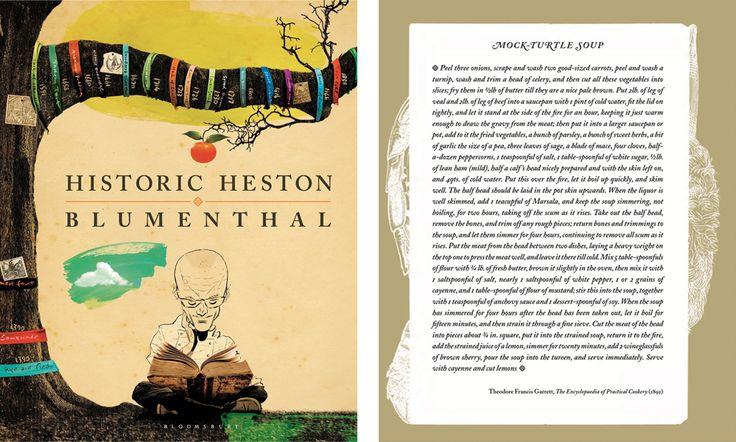 Historic Heston - Cook book by Heston Blumenthal, The Fat Duck restaurant London