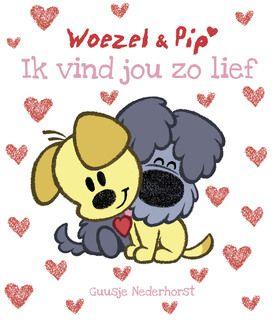Woezel en Pip – Ik vind jou zo lief