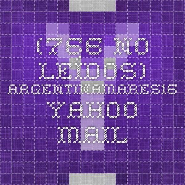 (766 no leídos) - argentinamares16 - Yahoo Mail