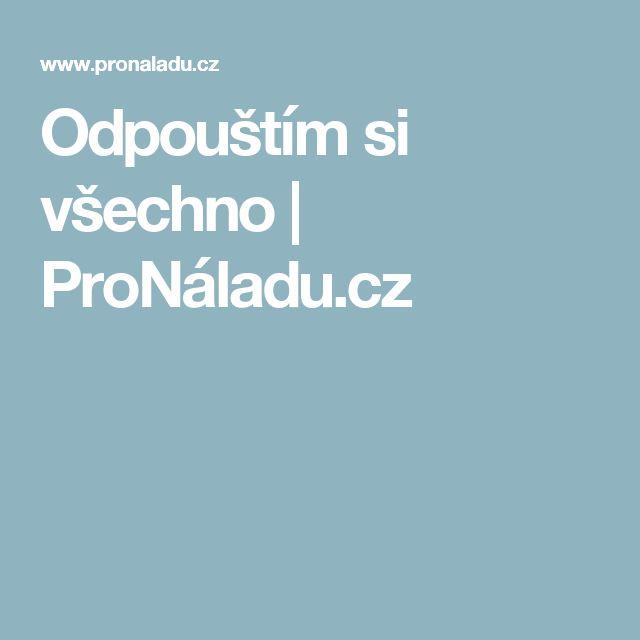 Odpouštím si všechno | ProNáladu.cz