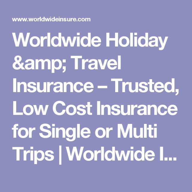 Worldwide Holiday & Travel Insurance – Trusted, Low Cost Insurance for Single or Multi Trips | Worldwide Insure