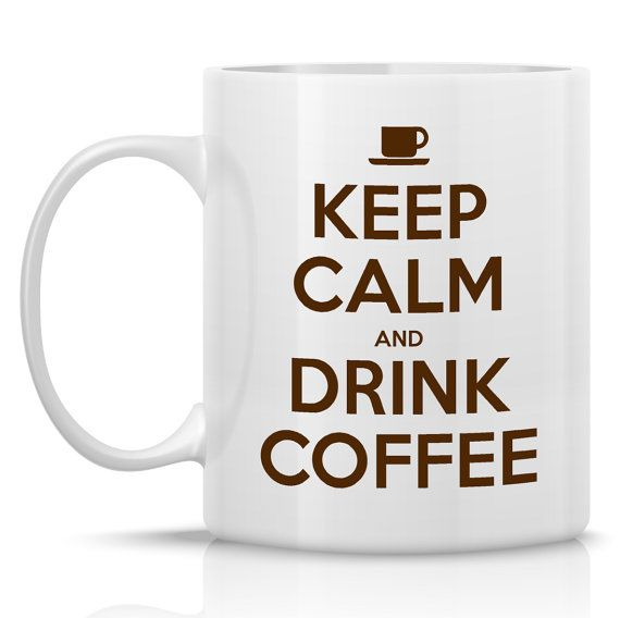 Keep Calm and Drink Coffee mug 11oz funny coffee by HumerusWares