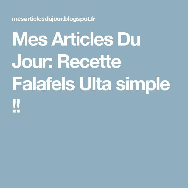 Mes Articles Du Jour: Recette Falafels Ulta simple !!