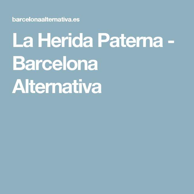 La Herida Paterna - Barcelona Alternativa