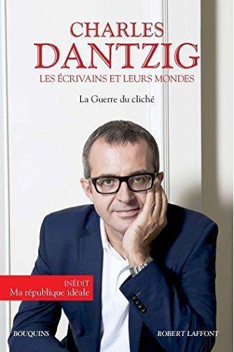 Les écrivains et leurs mondes / Charles Dantzig