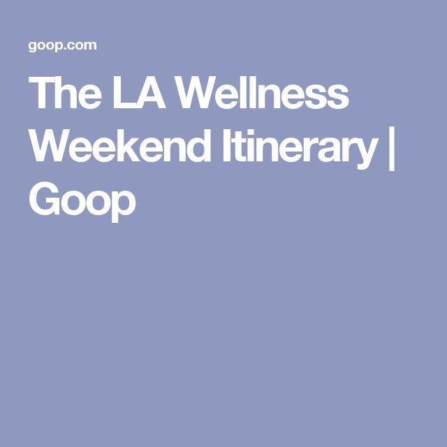 The LA Wellness Weekend Itinerary | Goop