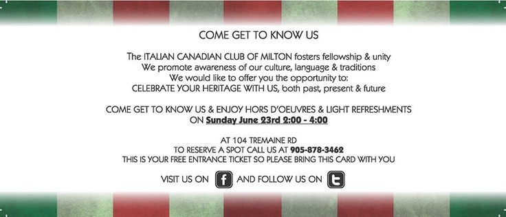 Sunday June 23rd from 2 PM - 4 PM And Come Get To Know Us, The Italian Canadian Club Of Milton Visit iccm.ca