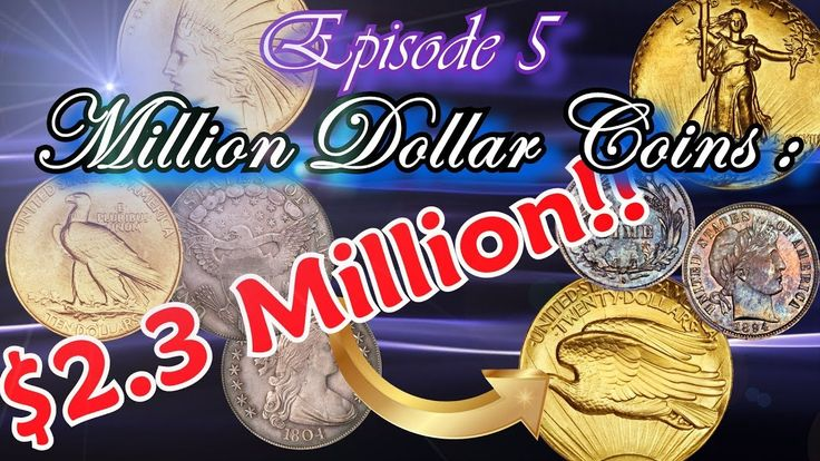Million Dollar Coins Part 5 : The World's Most Rare and Valauable Coins ...
