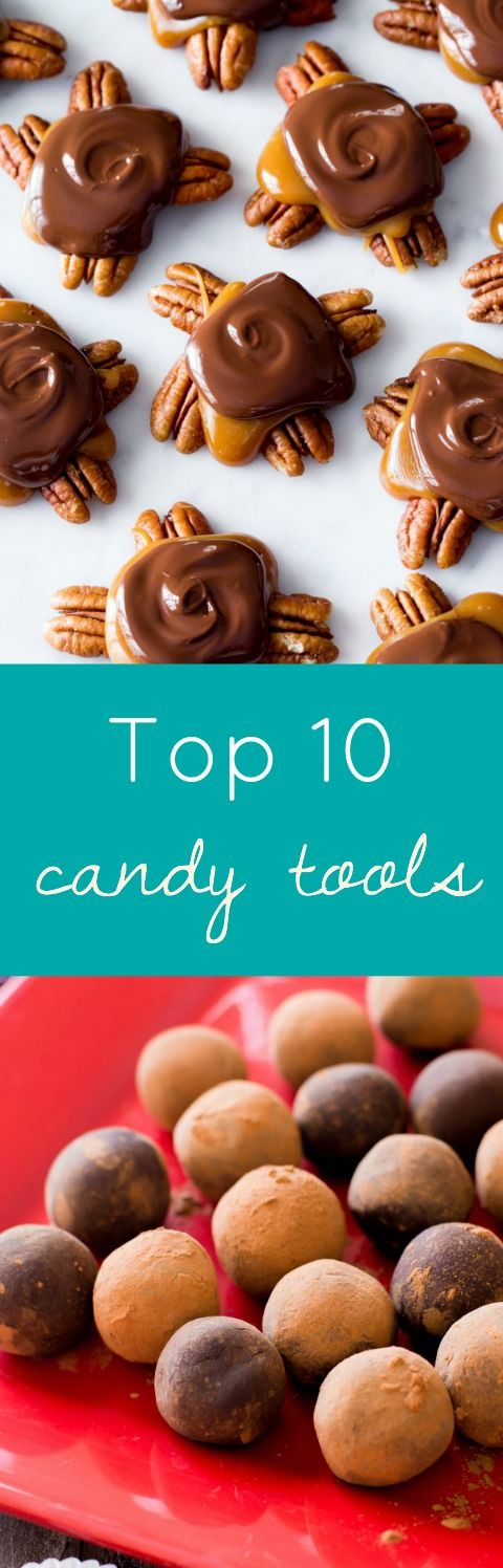 Top 10 Candy-Making Tools from sallysbakingaddiction.com-- and how to make the BEST truffles, fudges, toffee, and more!