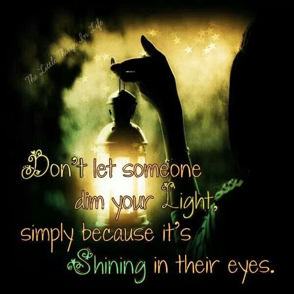 Yes!!!! Let It Shine Brighter! People Who Are Below You