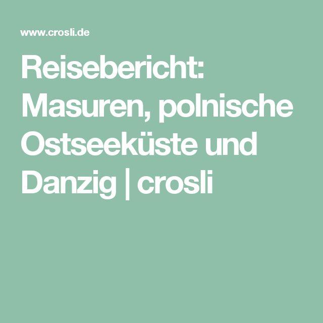Reisebericht: Masuren,  polnische Ostseeküste und Danzig | crosli
