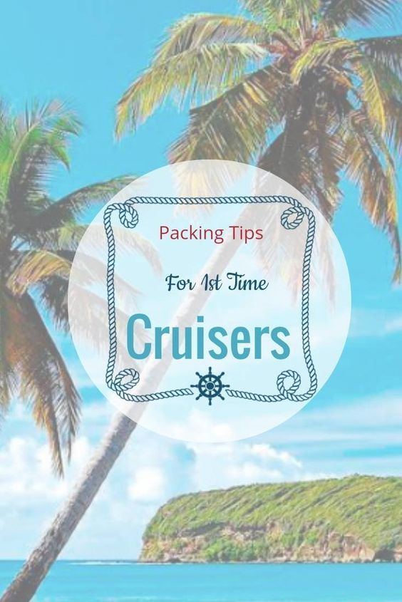 Packing Tips for first time cruisers, a few useful tips on what you will need to pack and how to save yourself time pre cruise.