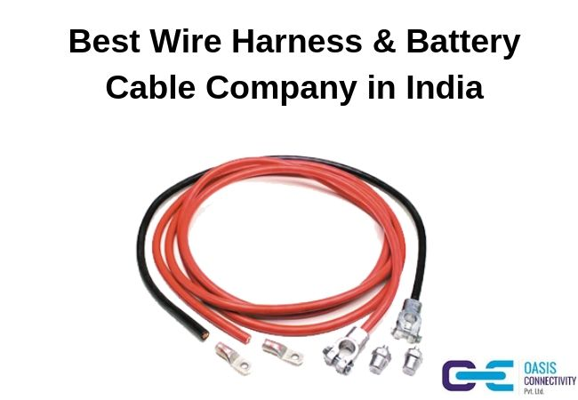 We Are A Wire Harness Company Situated In India Oasis