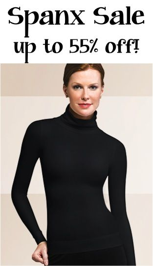 Spanx Sale ~ up to 55% off! Because a girl has gotta have her spanx :-)