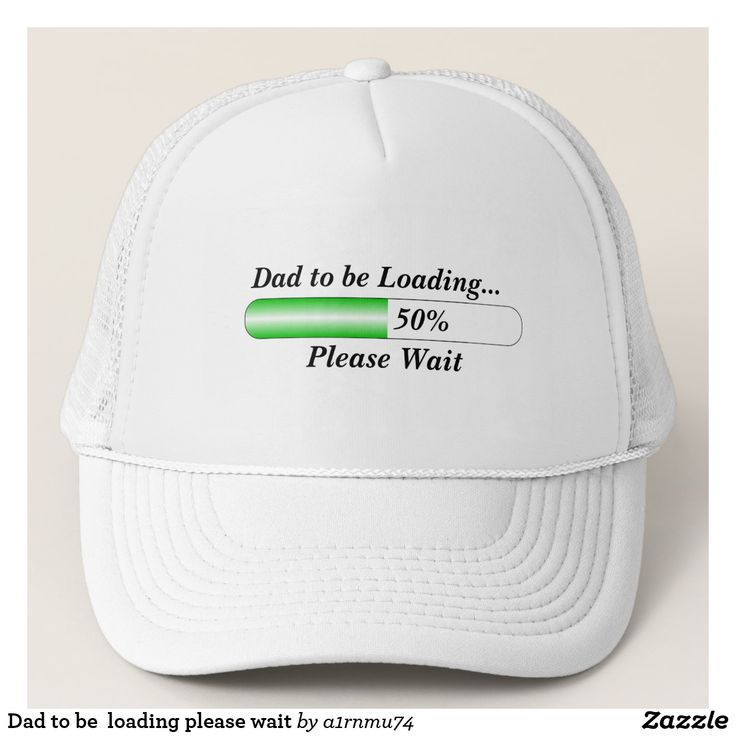 Dad to be  loading please wait trucker hat