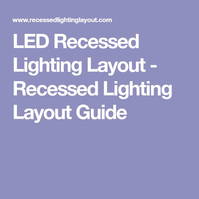 LED Recessed Lighting Layout - Recessed Lighting Layout Guide