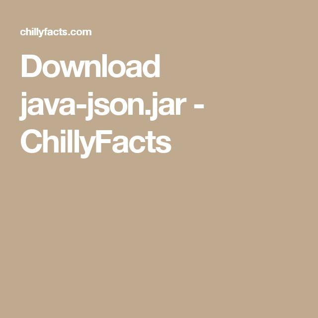 Download java-json.jar - ChillyFacts #java #json #jar #download